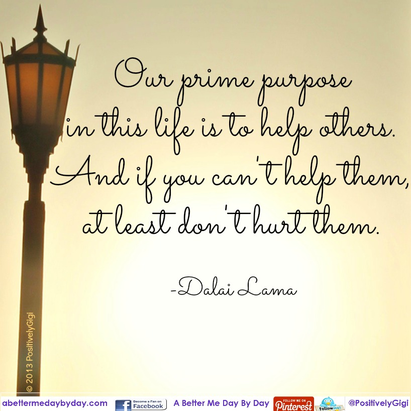 Purpose Helping If You Cant Help Dont Hurt A Better Me Day
