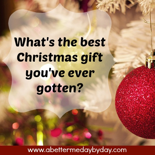 best christmas gift encouragement and inspiration at wwwabettermedaybydaycom - Best Christmas Gift Ever