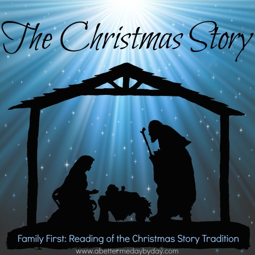 Family First Reading of the Christmas Story Tradition. www,abettermedaybyday.com