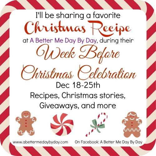 Sharing a favorite Christmas Recipe during The Week Before Christmas Celebration at www.abettermedaybyday.com