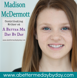 Contributing Writer-Madison McDermott shares about Anti-Bullying. Encouragement and Inspiration at www.abettermedaybyday.com-2