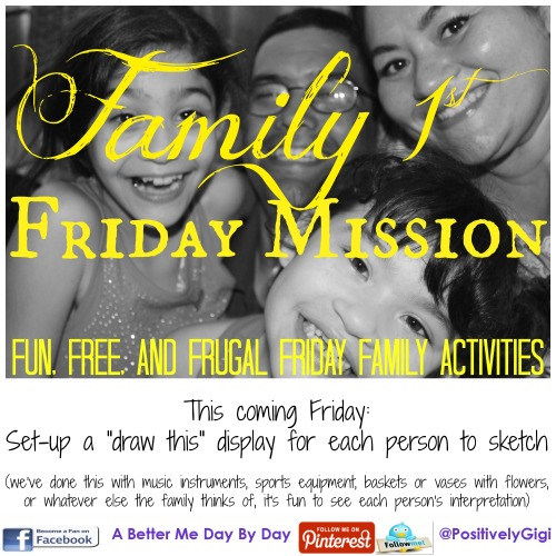 abettermedaybyday.com - Family First Friday Mission - Free Fun and Frugal Family Focused Activities to do together on Fridays - Ideas posted every Friday - Set up a draw this display and sketch away