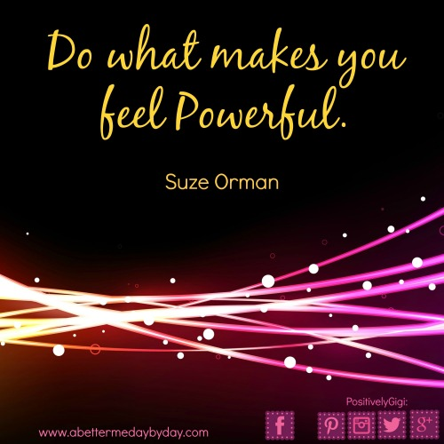 Feel-BE-Powerful. More encouragement at www.abettermedaybyday.com