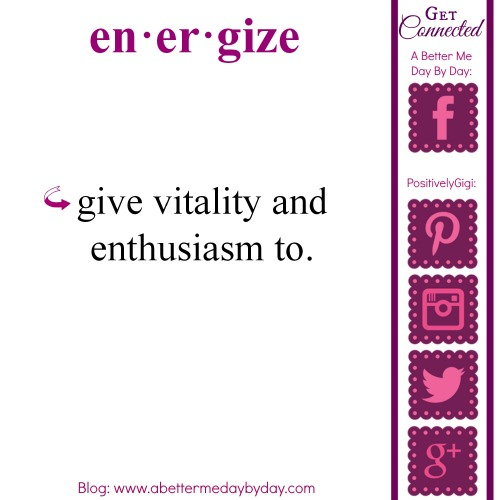 Words to DO - www.abettermedaybyday.com - Energize