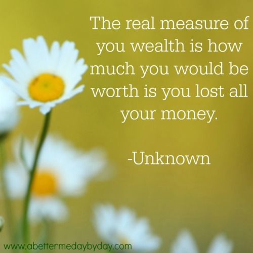 Your real worth. Encouragement and Inspiration at www.abettermedaybyday.com
