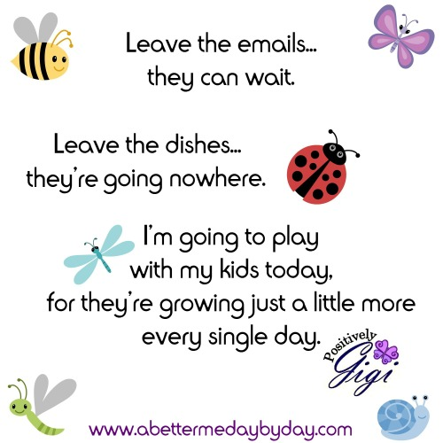 Play with and enjoy your kids. Encouragement and Inspiration at www.abettermedaybyday.com